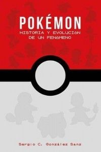 POKÉMON: HISTORIA Y EVOLUCION DE UN FENOMENO