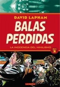 BALAS PERDIDAS 01: LA INOCENCIA DEL NIHILISMO