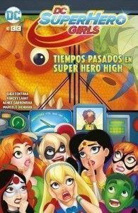 DC SUPER HERO GIRLS: TIEMPOS PASADOS EN SUPER HERO HIGH